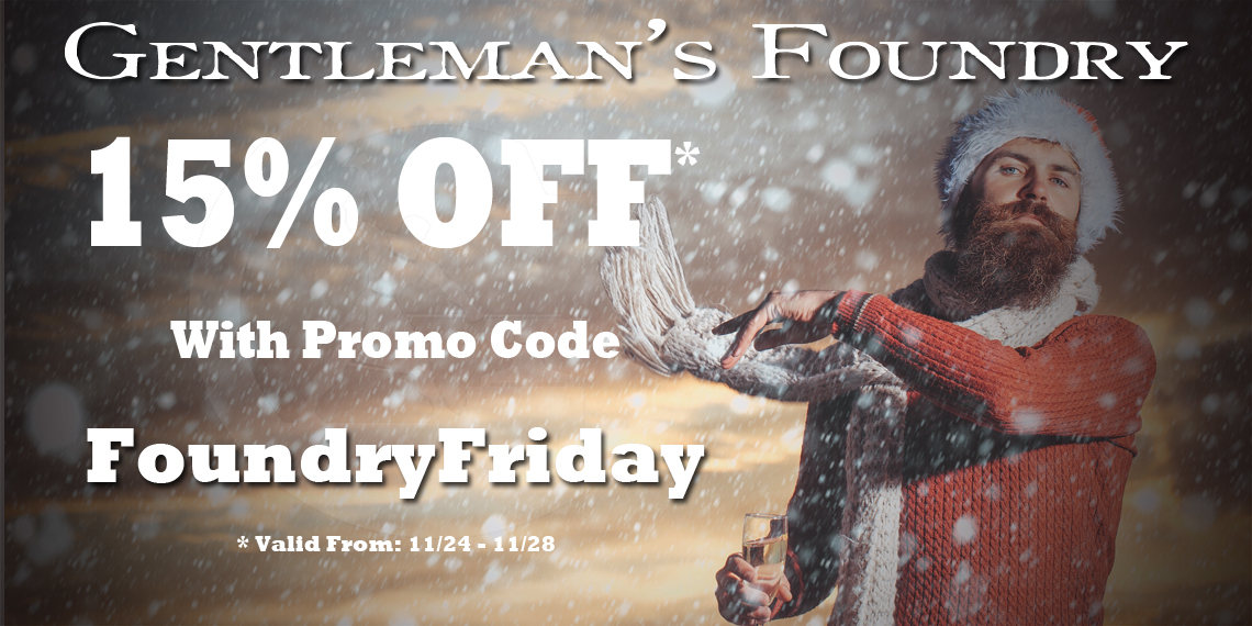 Gentleman's Foundry's Black Friday & Cyber Monday Sale